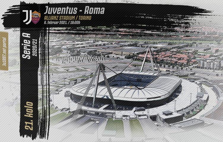 Serie A 2020/21 / 21. kolo / Juventus - Roma, subota, 18:00h