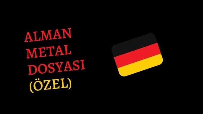Alman Metal Dosyası (ÖZEL)