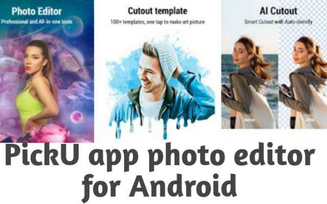 PickU app for photo editor for Android