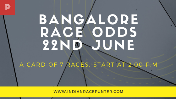 Bangalore Race Odds 22 June, trackeagle, racingpulse
