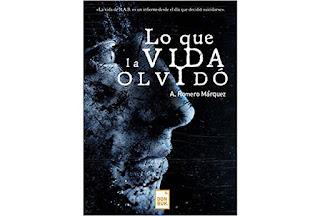 Reseña Lo que la vida olvidó A. Romero Márquez