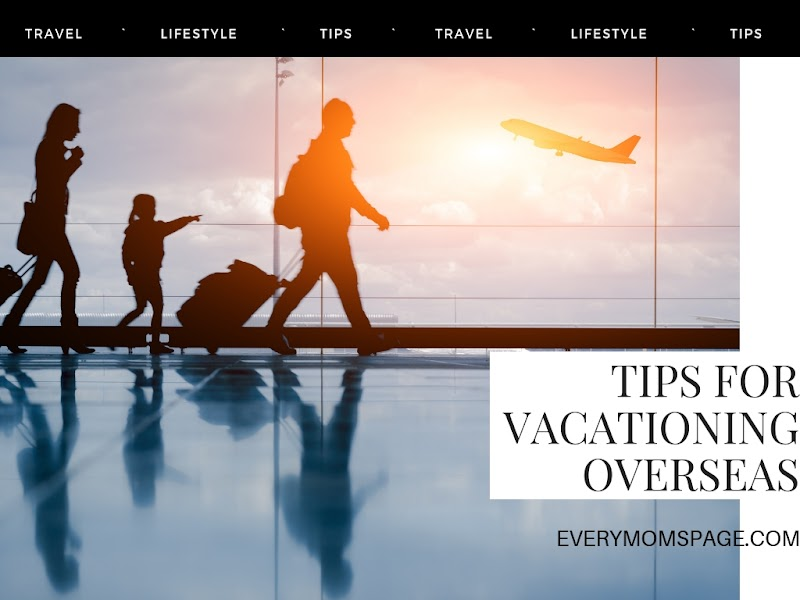 Tips for Vacationing Overseas