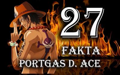 27 Fakta Tentang Portgas D. Ace