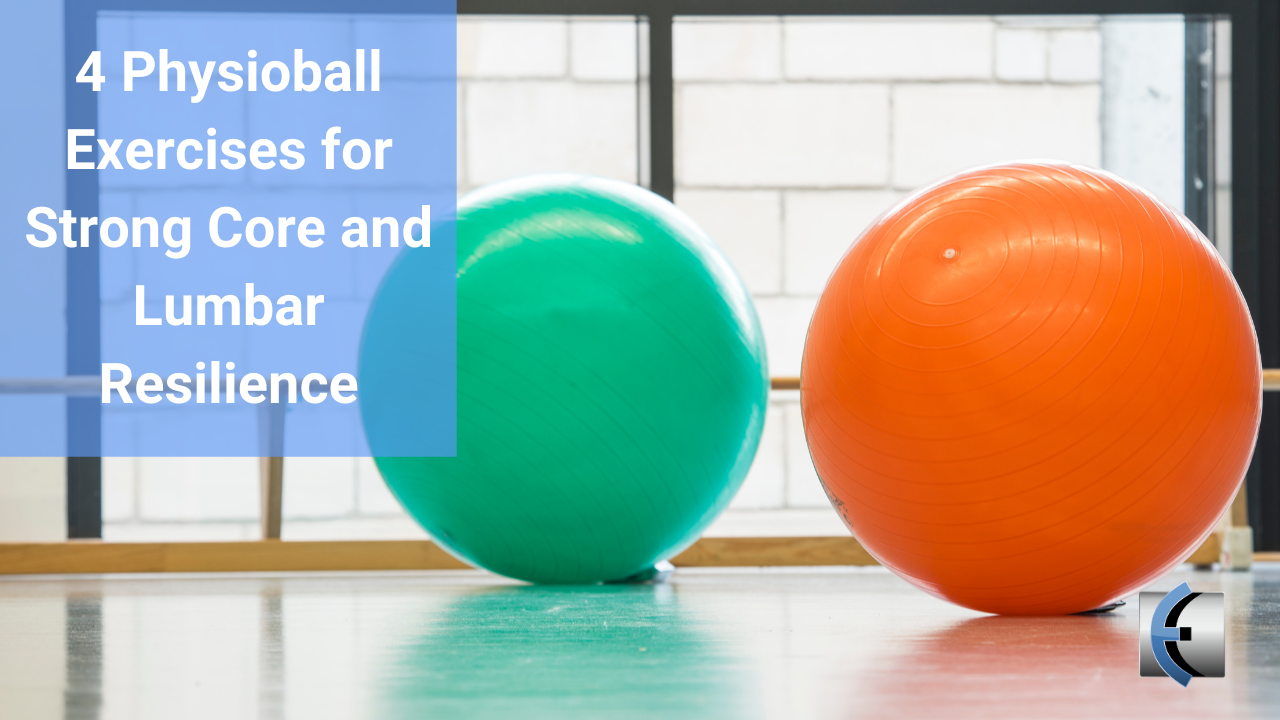 Best Physioball Exercises for Strong Core and Lumbar Resilience - themanualtherapist.com
