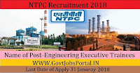National Thermal Power Corporation Recruitment 2018– Engineering Executive Trainees