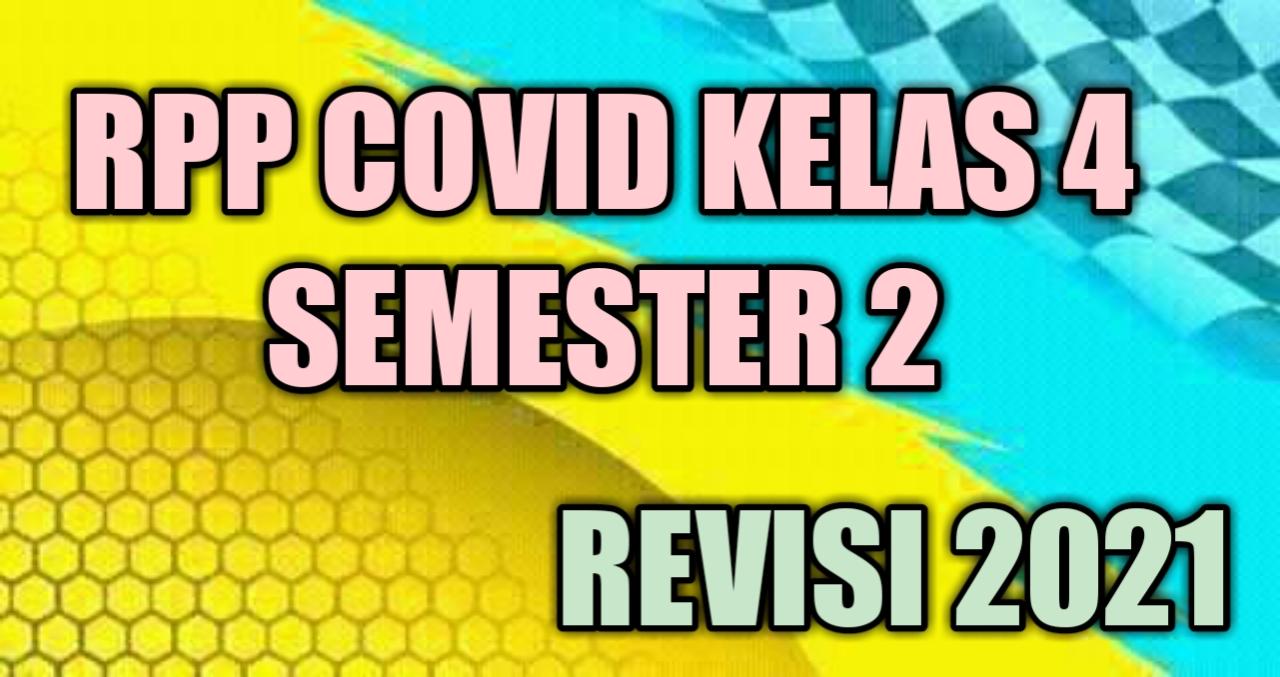 RPP Covid Kelas 4 Semester 2 Revisi 2021
