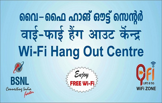 BSNL launched 'Wi-Fi Hang Out Centres' in Aluva & Kottayam, plans to install Wi-Fi Hot Spots in 2G Mobile Towers