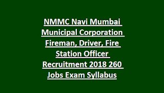 NMMC Navi Mumbai Municipal Corporation Fireman, Driver, Fire Station Officer Recruitment 2018 260 Jobs Exam Syllabus