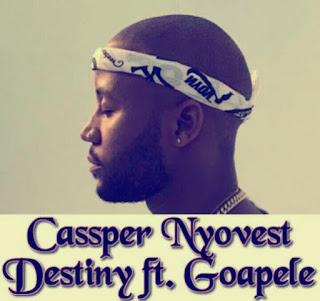 Cassper Nyovest Ft Goapele - Destiny Video