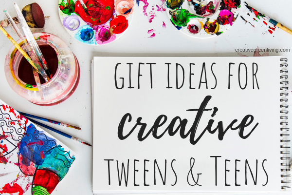 Gift Ideas for Creative tween and young teen girls