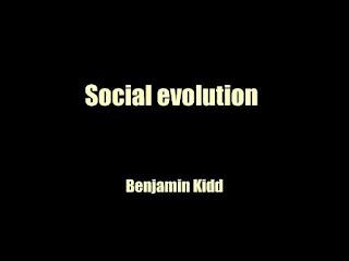 Social evolution by Benjamin Kidd