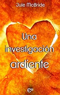 Una investigacion ardiente- Jule McBrige