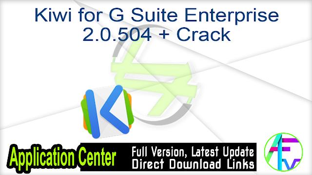 Kiwi for G Suite Enterprise 2.0.504 + Crack