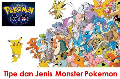 18 Tipe dan Jenis-Jenis Monter Pokemon Go