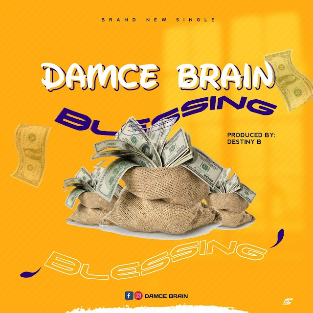 [MUSIC] Damce Brain - Blessing (Prod. By Destiny B)