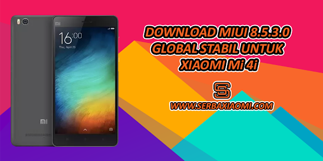 Download MIUI 8.5.3.0 Global Stabil untuk Mi 4i