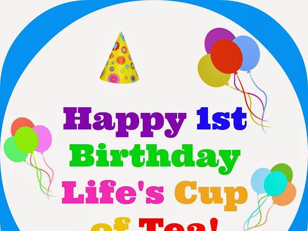 Happy 1st Birthday Life's Cup of Tea!