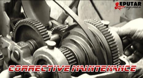 Pengertian corrective maintenance (CM)