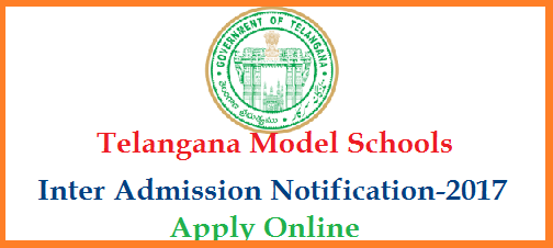 Telangana State Model Schools TSMS have proved themselves as good platform for poor children to complete their education in English medium from Govt of Telangana | Telangana Model Schools RMSA School Education Department of Telangana Hyderabad has released Schedule for Online Application Selection List and How to Apply Online in Official Website to Get Admissions into Inter I Year and Vacant seats in Inter II Year at www.telanganams.cgg.gov.in .The Students who appeared for SSC March 2017 Public Examinations are eligible to Apply for this Notification