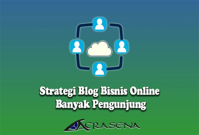 Strategi Blog Bisnis Online Banyak Pengunjung
