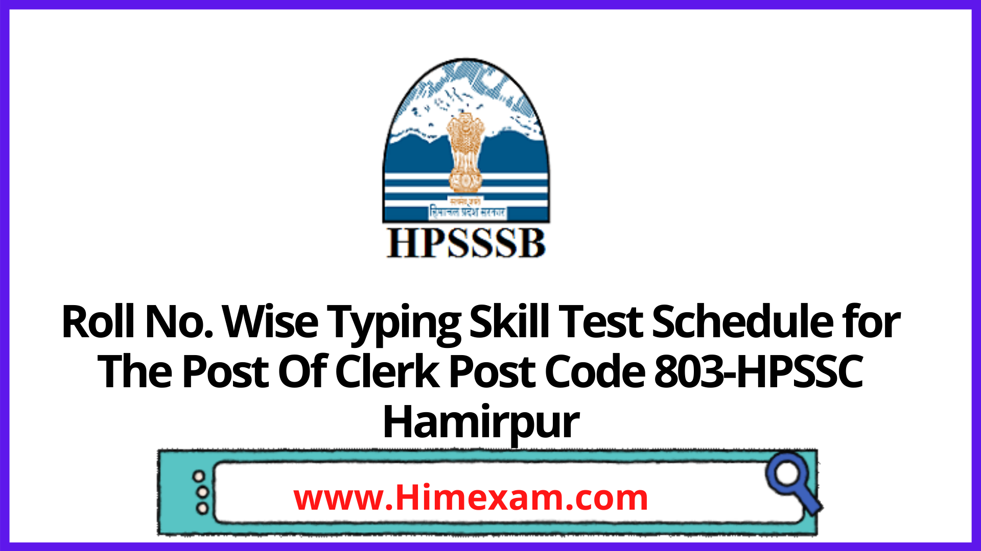 Roll No. Wise Typing Skill Test Schedule for The Post Of Clerk Post Code 803-HPSSC Hamirpur
