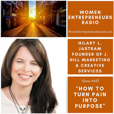Jastram is the personification of turning hurting into piece of job How to Turn Pain into Purpose amongst Hilary L. Jastram Founder of J. Hill Marketing & Creative Services on Women Entrepreneurs Radio™