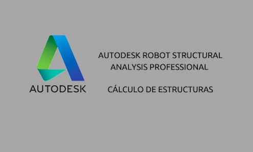 Curso de Autodesk Robot Structural Analysis Professional. Cálculo de Estructuras. Rendersfactory (Cursos online Arquitectura, Ingeniería y Construcción)