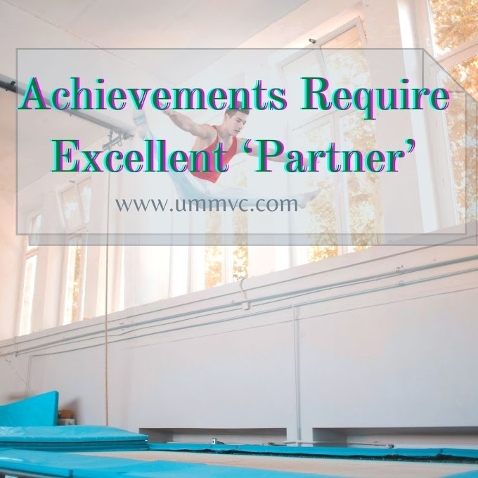 Achievements Require Excellent 'Partner'