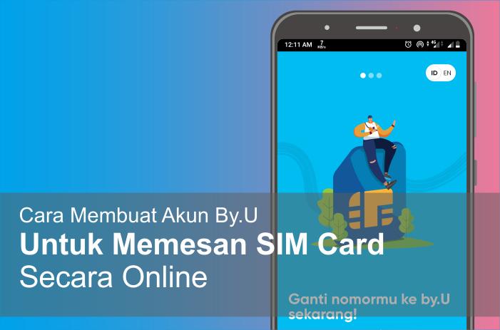 tutorialengkap Cara Membuat Akun By.U untuk memesan SIM Card Secara Online