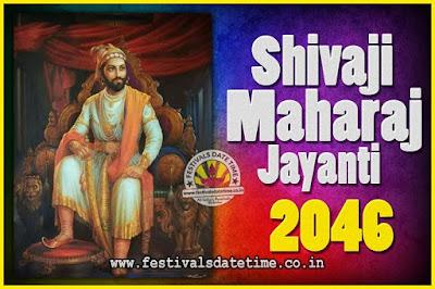 2046 Chhatrapati Shivaji Jayanti Date in India, 2046 Shivaji Jayanti Calendar