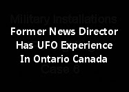 Former News Director Has An Incredible UFO Experience In Ontario Canada.