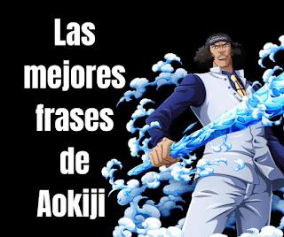 Las mejores Frases Del Almirante Aokiji