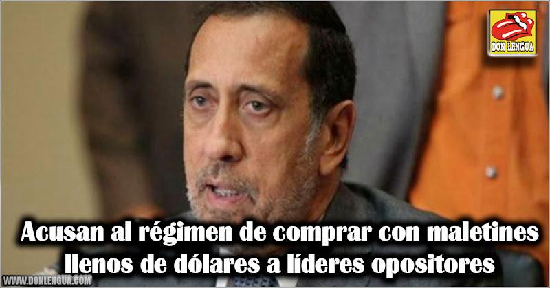 Acusan al régimen de comprar con maletines llenos de dólares a líderes opositores