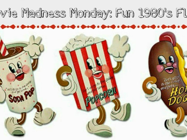 Movie Madness Monday: Fun 1980's Flicks