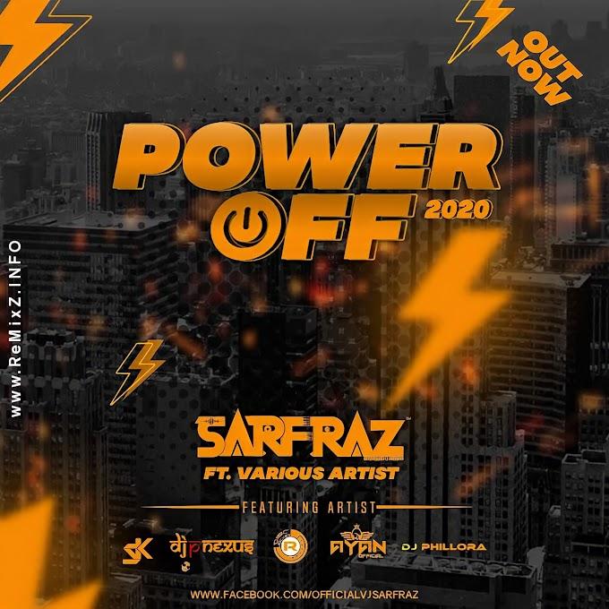 POWER OFF 2020 - SARFRAZ & VARIOUS ARTISTS