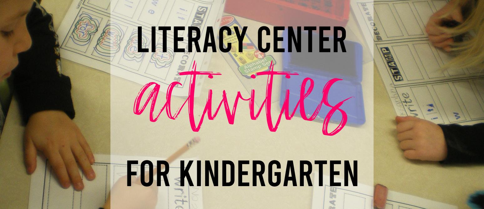 Literacy Center activities for Kindergarten