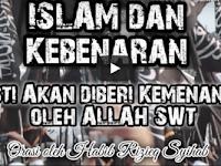 ISLAM Dan Kebenaran Pasti Akan Diberi Kemenangan oleh ALLAH SWT