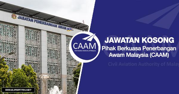 jawatan kosong Pihak Berkuasa Penerbangan Awam Malaysia (CAAM) 2020
