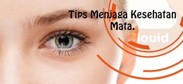 Tips Menjaga Kesehatan Mata.