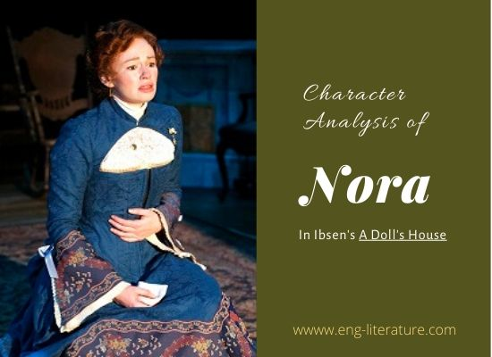 "Character of Nora in Henrick Ibsen's ""A Doll's House"""