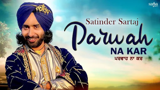 Parwah Na Kar Lyrics | Satinder Sartaaj