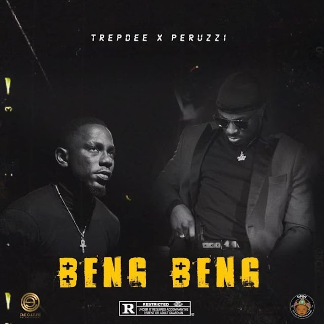 [Music + Video] Trepdee Ft. Peruzzi – Beng Beng