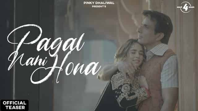 पागल नहीं होना Pagal Nahi Hona Hindi Lyrics - Sonu Sood