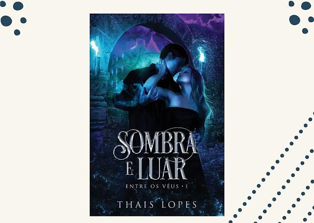 Sombra e Luar - Thais Lopes