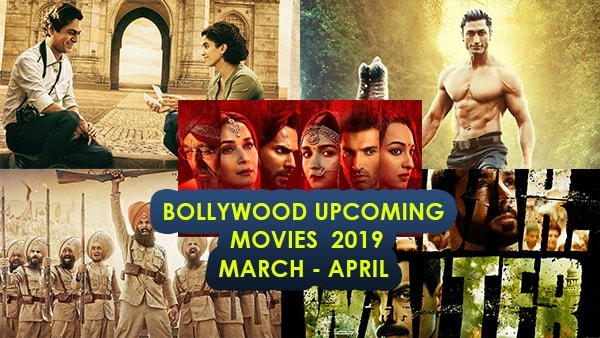 THE MOST ANTICIPATED & UPCOMING BOLLYWOOD MOVIES IN THE NEXT TWO MOUTH: MARCH AND APRIL 2019