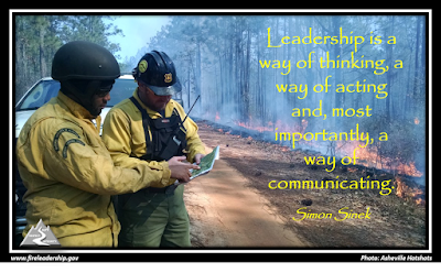 Leadership is a way of thinking, a way of acting and, most importantly, a way of communicating. - Simon Sinek  [Photo credit: Asheville Hotshots] (hotshots communicating with one another)