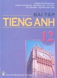 Bài Tập Tiếng Anh 12 - Hoàng Văn Vân