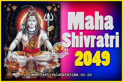 2049 Maha Shivaratri Puja Date & Time, 2049 Maha Shivaratri Pooja Calendar