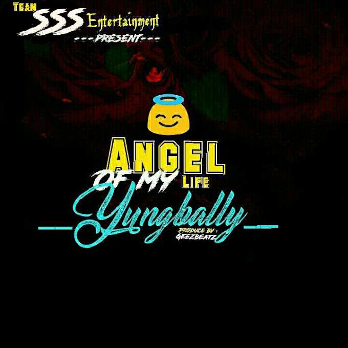 Music: YungBally - Angel Of My Life