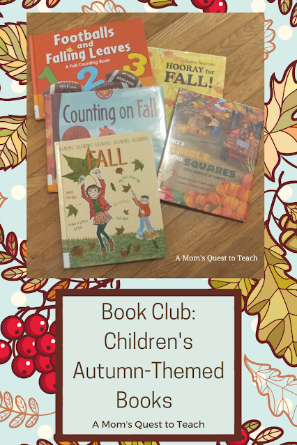Text: Book Club: Children's Autumn-Themed Books; A Mom's Quest to Teach; background of leaves clip art; 5 book cover photos